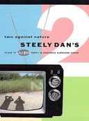 Steely Dan - Two Against Nature: Plush TV