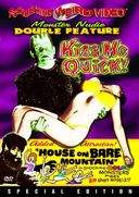 Kiss Me Quick! / House on Bare Mountain