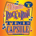 Ultimate Rock & Roll Time Capsule, Volume 1 -
