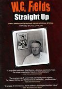 W.C. Fields - Straight Up [Documentary]