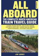All Aboard: The Complete North American Train