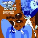 Under the Covers, Volume 1