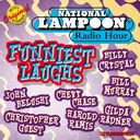 National Lampoon Radio Hour: Funniest Laughs