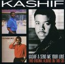 Kashif / Send Me Your Love (2-CD)