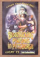 Bloodsucking Pharaohs in Pittsburgh (Lucky 13