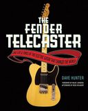 Guitars - The Fender Telecaster: The Life and