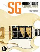 Guitars - The SG Guitar Book: 50 Years of