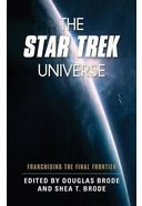The Star Trek Universe: Franchising the Final