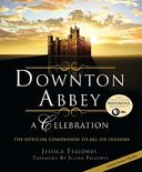 Downton Abbey - A Celebration; the Official