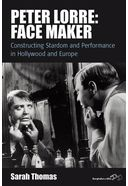 Peter Lorre: Face Maker; Constructing Stardom and