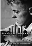 Bernard Sumner - Chapter and Verse: New Order,