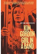 Kim Gordon - Girl in a Band
