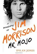 The Doors - Mr. Mojo: A Biography of Jim Morrison