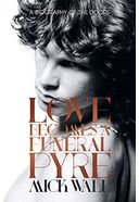 The Doors - Love Becomes a Funeral Pyre: A