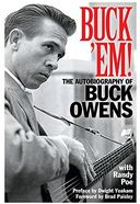Buck Owens - Buck 'Em!: The Autobiography of Buck