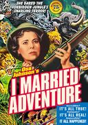 I Married Adventure (75th Anniversary Edition)