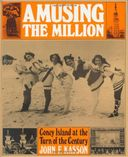 Amusing the Million: Coney Island at the Turn of
