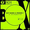 Boy Bands & Friends #1 - 45RPM Collection (21