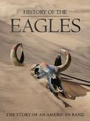 The Eagles - History of the Eagles: The Story of