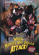When Puppets & Dolls Attack: A Compilation of