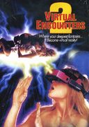 Virtual Encounters 2 (Unrated)