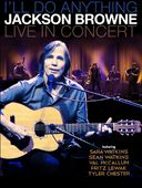 Jackson Browne - I'll Do Anything: Live in