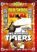 Old Skool Killaz: Two Wondrous Tigers (Dubbed)