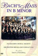 Bach - Mass in B Minor: Neubeuern Choral Society