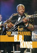 B.B. King - Jazz Channel Presents