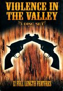 Violence in the Valley: 12 Full Length Features