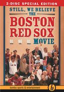 Baseball - Boston Red Sox: Still, We Believe: The
