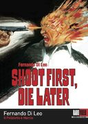 Shoot First, Die Later
