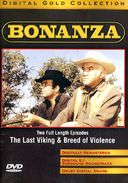 Bonanza - Last Viking & Breed of Violence