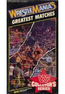 Wrestlemania's Greatest Matches