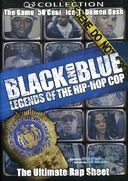 Black and Blue - Legends of the Hip-Hop Cop