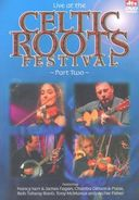 Live at the Celtic Roots Festival, Part 2