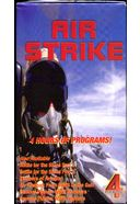 Air Strike (4 VHS Tapes)