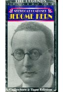 Jerome Kern: The Legend (2-Tape Set)