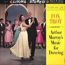 Arthur Murray's Music For Dance - Fox Trot