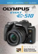 Magic Lantern DVD Guides: Olympus EVOLT E-510