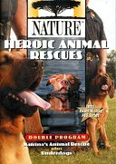 Nature - Heroic Animal Rescues