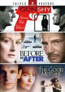 Gun Shy / Before and After / The Good Mother