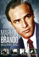 Marlon Brando: Hollywood Rebel (The Wild One /