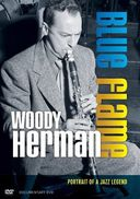 Woody Herman: Blue Flame: Portrait of a Jazz