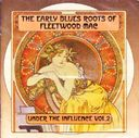 Early Blues Roots of Fleetwood Mac - Under The