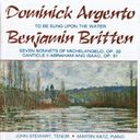 Argento - To Be Sung Upon The Water / Britten -