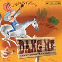 Dang Me: Crazy Country Classics (2-CD)