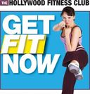 The Hollywood Fitness Club Presents Get Fit Now