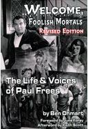 Paul Frees - Welcome Foolish Mortals: The Life &