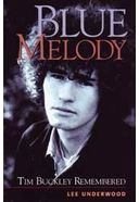 Tim Buckley - Blue Melody: Tim Buckley Remembered